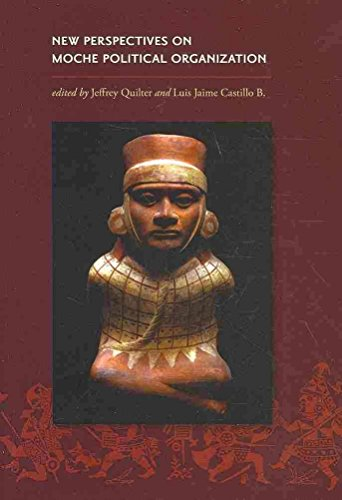 [(New Perspectives on Moche Political Organization)] [Edited by Jeffrey Quilter ] published on (May, 2010)