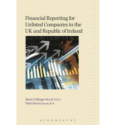 [(Financial Reporting for Unlisted Companies in the UK and Republic of Ireland)] [ By (author) Paul Gee, By (author) Steven Collings ] [February, 2014]