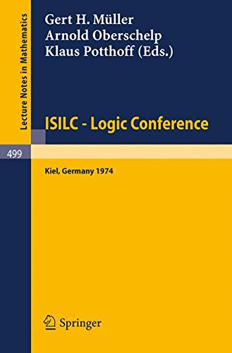 Isilc - Logic Conference: Proceedings of the International Summer Institute and Logic Colloquium, Kiel 1974