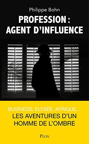 Profession : agent d'influence