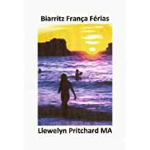 Biarritz França Férias (The Illustrated Diaries of Llewelyn Pritchard MA Livro 2) (Portuguese Edition)