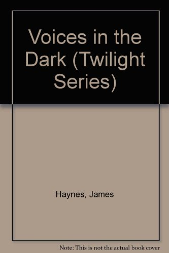 Voices in the Dark (Twilight Series)