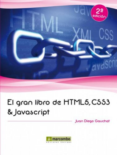 El gran libro de HTML5, CSS3 y Javascript por Juan Diego Gauchat