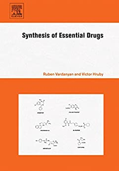 Synthesis of Essential Drugs von [Vardanyan, Ruben, Hruby, Victor]