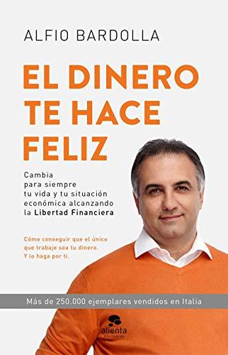 El dinero te hace feliz eBook: Alfio Bardolla: Amazon.es: Tienda ...