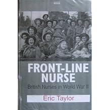 Front-line Nurse: British Nurses in World War II
