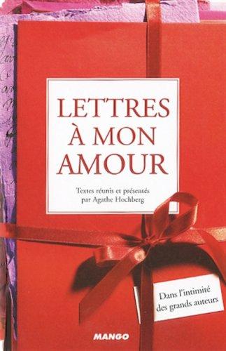 Lettres à mon amour : Dans l'intimité des grands auteurs par Agathe Colombier Hochberg, Collectif