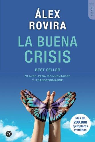Portada del libro La buena crisis: Claves para reinventarse y transformarse