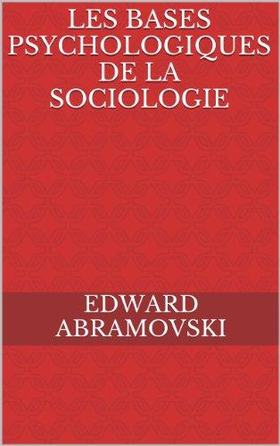 LES BASES PSYCHOLOGIQUES DE LA SOCIOLOGIE