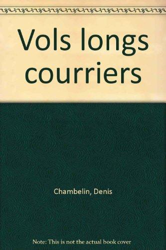 Vols longs courriers par Denis Chambelin