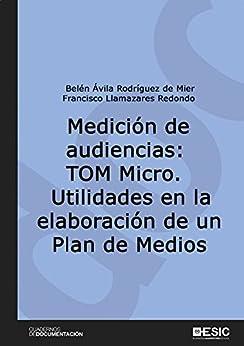 PDF Descargar Medición de audiencias: TOM Micro. Utilidades en la elaboración de un Plan de Medios