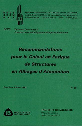 Recommandations pour le calcul en fatigue de structures en alliages d'aluminium