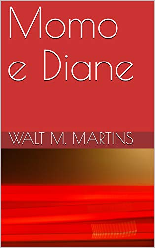 Momo e Diane (Italian Edition) eBook: Martins, Walt M.: Amazon.es ...