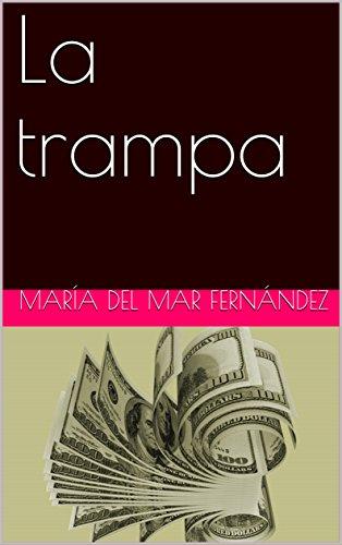 La trampa por María del Mar Fernández