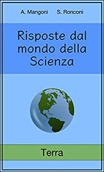 Risposte dal mondo della Scienza: Terra di [Alessio Mangoni]