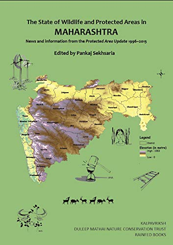 The State of Wildlife and Protected Areas in Maharashtra: News and Information from the Protected Area Update 1996-2015