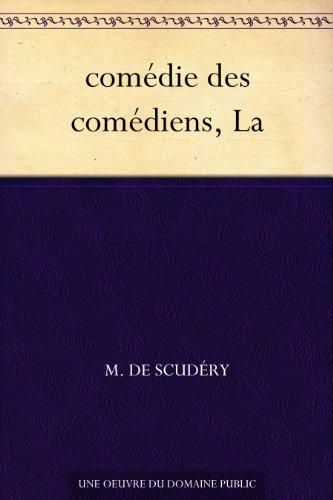 comédie des comédiens, La par M. de Scudéry