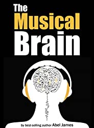 The Musical Brain: Its Evolutionary Origins and Profound Effects on Our Lives (English Edition)