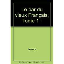 Le bar du vieux Français, Tome 1 :