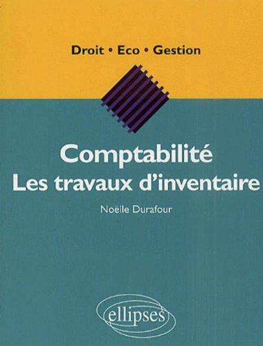 Comptabilité : Les travaux d'inventaire par Noëlle Durafour