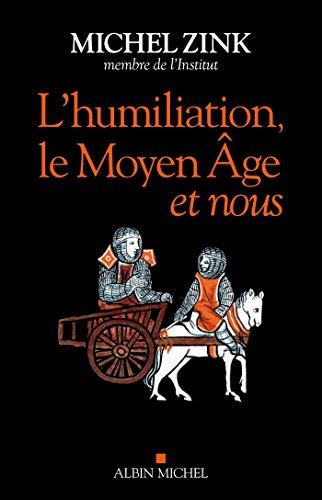 L'Humiliation, le Moyen Âge et nous