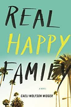 Real Happy Family: A Novel by [Widger, Caeli Wolfson]