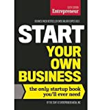 [ Start Your Own Business, Sixth Edition: The Only Startup Book You'll Ever Need The Staff of Entrepreneur Media Inc ( Author ) ] { Paperback } 2015