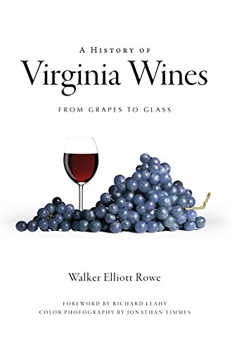 A History of Virginia Wines: From Grapes to Glass (American Palate) (English Edition) -
