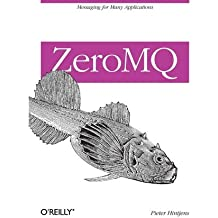 [(ZeroMQ: Messaging for Many Applications )] [Author: Pieter Hintjens] [Apr-2013]