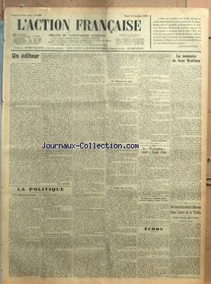 ACTION FRANCAISE (L') [No 288] du 15/10/1929 - UN EDITEUR PAR LEON DAUDET - LA POLITIQUE - I - LE FEDERATEUR HERRIOT - II - LES MALHEURS DE BRIAND - III - YOUNG PAIE MAYENCE - IV - MONNAIE DE SINGE - V - TRAHIS DANS LA SARRE PAR CHARLES MAURRAS - LE WASHINGTON RENDU A JEANNE D'ARC - UNE REUNION DE LA CONFEDERATION NATIONALE DES ANCIENS COMBATTANTS ET VICTIMES DE LA GUERRE - ECHOS - LA MEMOIRE DE JEAN BRATIANO - OU L'ON EST INTRODUIT A MOSCOU DANS L'AUTRE DE LA TCHEKA PAR PAUL MATHIEX par Collectif