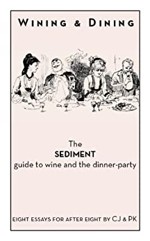 Wining and Dining - The Sediment Guide to Wine and the Dinner-Party by [Jennings, Charles, Paul Keers, Charles Jennings]