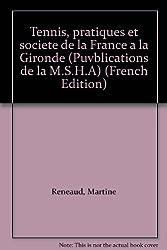 Tennis, pratiques et société de la France à la Gironde
