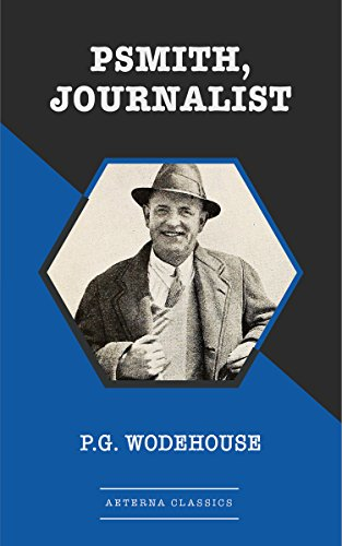 Psmith, Journalist (English Edition) (Dave L Coleman)