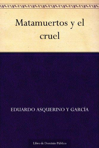 Matamuertos y el cruel