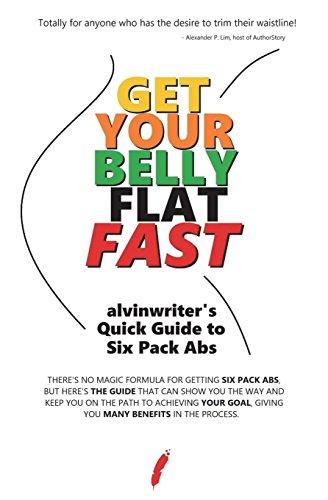 Get Your Belly Flat Fast: alvinwriter's Quick Guide to Six Pack Abs por Alvin De Guzman Ramirez