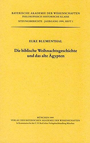 Die biblische Weihnachtsgeschichte und das alte Ägypten: Vorgelegt durch Herrn Dietz Otto Edzard am 7. Februar 1997