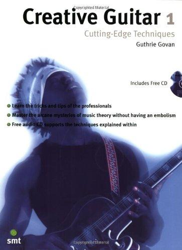 Creative Guitar 1: Cutting-Edge Techniques +CD: Cutting Edge Techniques v. 1