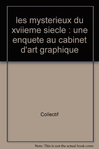 les-mysterieux-du-xviieme-siecle-une-enquete-au-cabinet-d-39-art-graphique