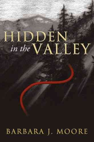 hidden-in-the-valley-by-author-barbara-j-moore-published-on-january-2014