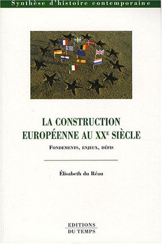 La construction européenne au XXe siècle : Fondements, enjeux, défis