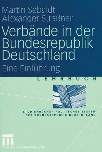 Verbände in der Bundesrepublik Deutschland: Eine Einführung (Studienbücher Politisches System der Bundesrepublik Deutschland)