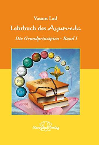 Lehrbuch des Ayurveda - Band 1- E-Book: Die Grundprinzipien - Band 1