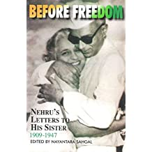 Before Freedom: Nehru's Letters to His Sister 1909-1947