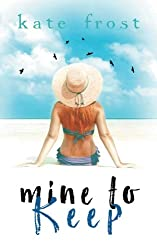 Mine to Keep: (A Prequel Novella to The Butterfly Storm