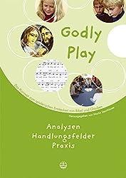 Godly Play: Analysen, Handlungsfelder, Praxis. Band 5
