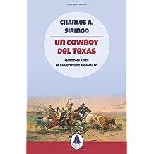 Un cowboy del Texas: Quindici anni di avventure a cavallo
