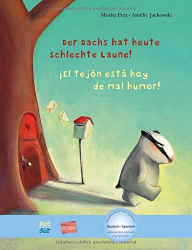 Der Dachs hat heute schlechte Laune!: Kinderbuch Deutsch-Spanisch mit MP3-Hörbuch als Download