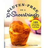 [( Gluten-Free on a Shoestring: 125 Easy Recipes for Eating Well on the Cheap By Hunn, Nicole ( Author ) Paperback Feb - 2011)] Paperback