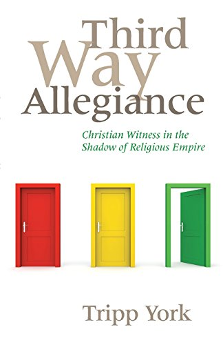 Third Way Allegiance Christian Witness In The Shadow Of Religious Empire