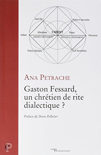 Gaston Fessard, un chrtien de rite dialectique ?